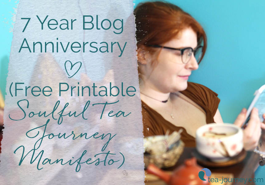 7 year blog Anniversary (Free Printable Soulful Tea Journey Manifesto)